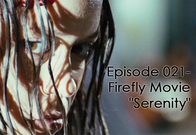 "CTC Episode 021-Firefly Movie ""Serenity"""