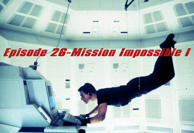 CTC Episode 026-Mission Impossible I