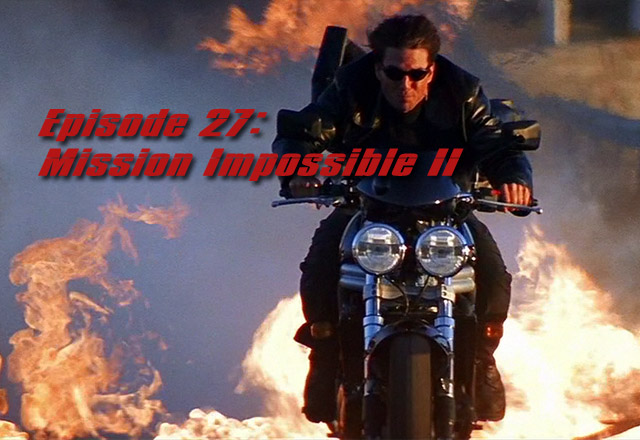 CTC Episode 027-Mission Impossible II