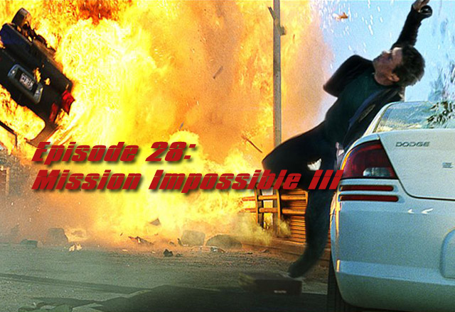 CTC Episode 028-Mission Impossible III