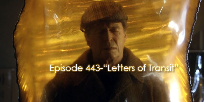 "TFP Episode 443-""Letters of Transit"""