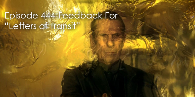 """TFP Episode 444-Feedback For """"Letters of Transit"""""""