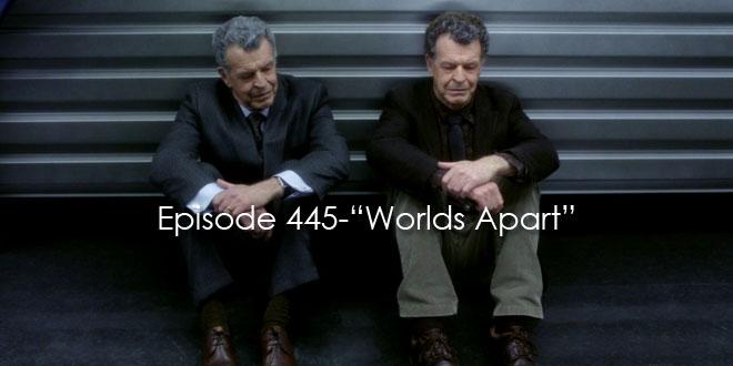 """TFP Episode 445-""""Worlds Apart"""""""