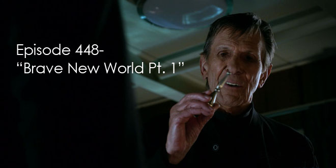 TFP Episode 447-Brave New World Part 1