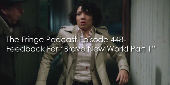"TFP Episode 448-Feedback For ""Brave New World Part 1″"