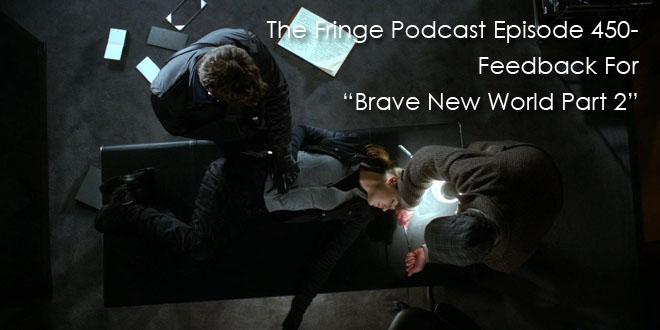 "TFP Episode 450-Feedback For ""Brave New World Part 2″"
