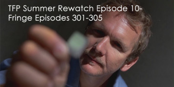 The Fringe Podcast Summer Rewatch Episode 10
