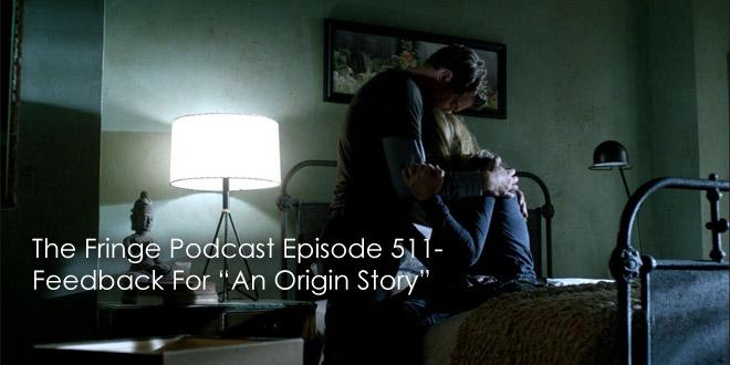 TFP 511-Feedback For An Origin Story