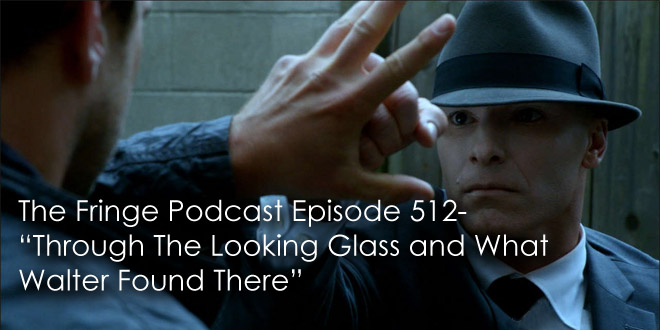 TFP 512-Through the Looking Glass and What Walter Found There