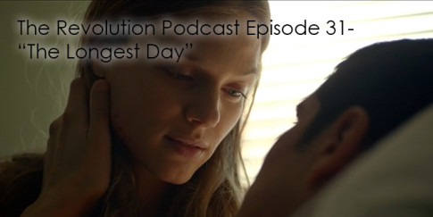 The Revolution Podcast Episode 31-The Longest Day