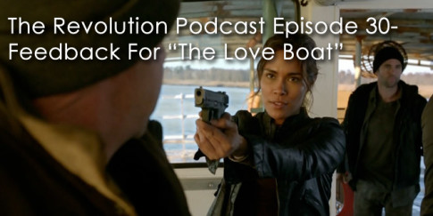 The Revolution Podcast Episode 30-Feedback For The Love Boat