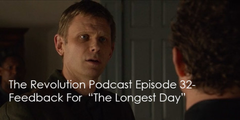The Revolution Podcast Episode 32-Feedback For The Longest Day