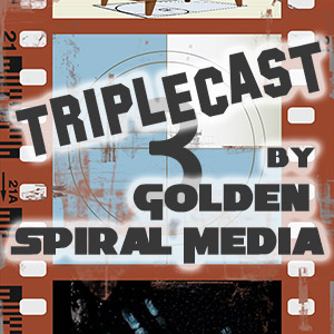 Triplecast Movie Podcast