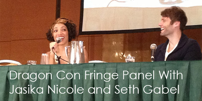 Dragon Con Fringe Panel With Jasika Nicole & Seth Gabel