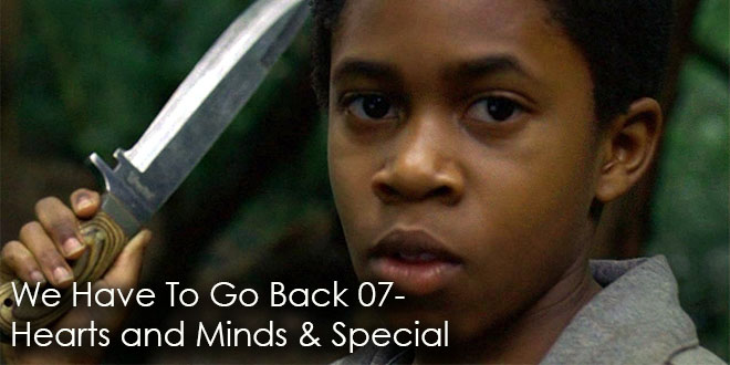 We Have To Go Back Podcast Episode 07-Hearts and Minds & Special
