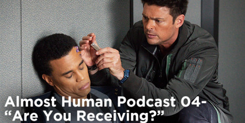 Almost Human Podcast 04-Are You Receiving Review