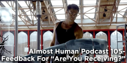 Almost Human Podcast 05-Feedback For Are You Receiving?