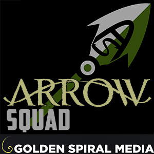 Arrow Squad Podcast