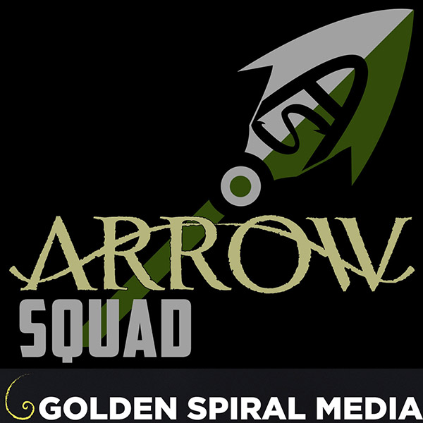 Arrow Squad CW Arrow Podcast