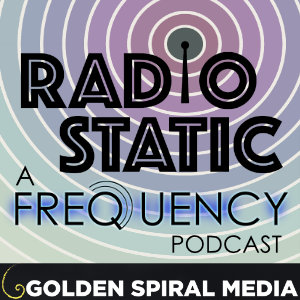 Radio Static, a companion podcast for the CW series Frequency
