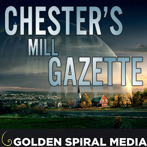 Chester's Mill Under the Dome Podcast