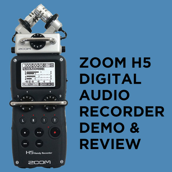 Zoom H5 Demo and Review