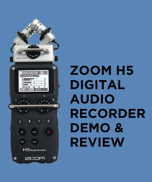 Zoom H5 Audio Recorder Review