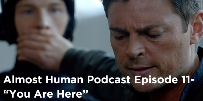 AHP 11-Almost Human Podcast Episode 11-You Are Here