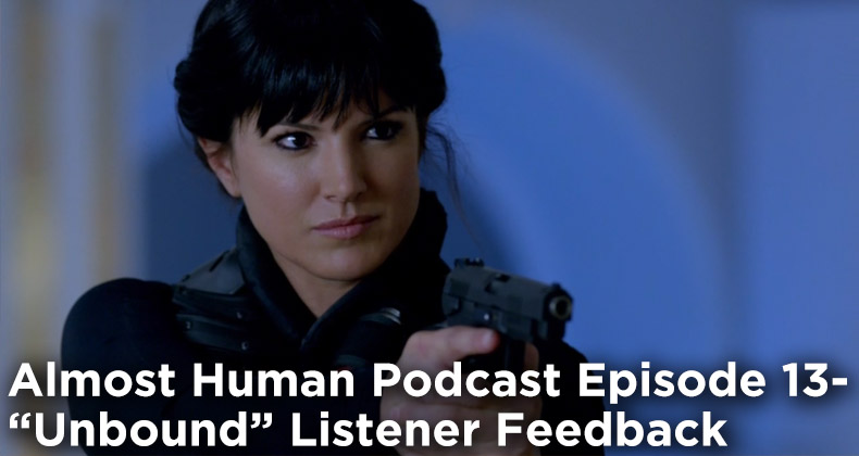 AHP 13-Almost Human Podcast Episode 13-Unbound Listener Feedback