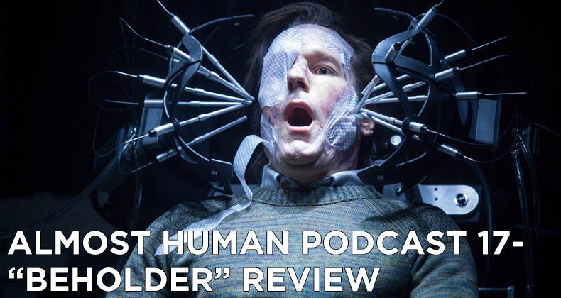 AHP 17-Almost Human Podcast Episode 17-Beholder Review