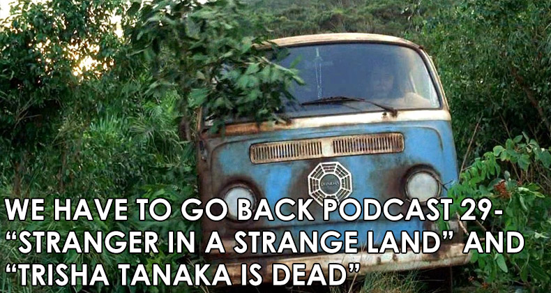 WHTGB 29-We Have To Go Back Episode 29-Stranger in a Strange Land and Trisha Tanaka is Dead