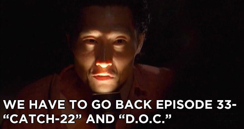 WHTGB 33-We Have To Go Back Episode 33-Catch-22 and D.O.C.