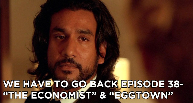 WHTGB 38-We Have To Go Back Episode 38-The Economist and Eggtown