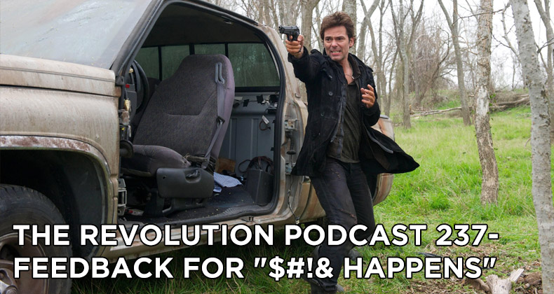 TRP 237-The Revolution Podcast Episode 237-Feedback For $#!& Happens