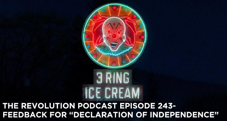 TRP 243-The Revolution Podcast Episode 243-Feedback For Declaration of Independence