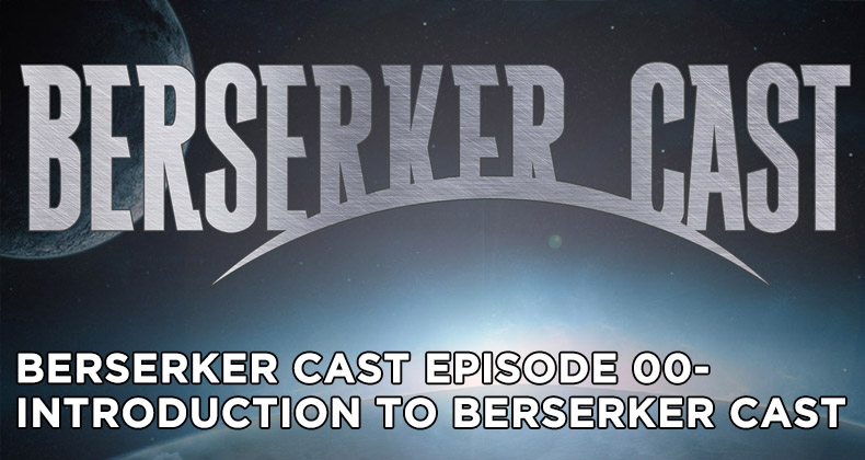 BC Episode 00 – Introduction To Berserker Cast Our Falling Skies Podcast