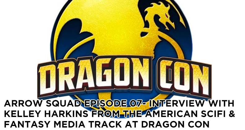 AS 07-Arrow Squad- Interview with Kelley Harkins from the American Scifi and Fantasy Media Track At Dragon Con