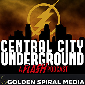 The Flash Podcast Central City Underground