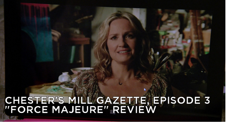 CMG 03 – Chester's Mill Gazette Episode 03 – Force Majeure Review