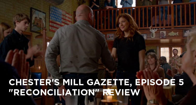 CMG 05 – Chester's Mill Gazette Episode 05 – Reconciliation Review