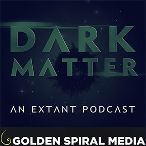 Dark Matter Extant Podcast
