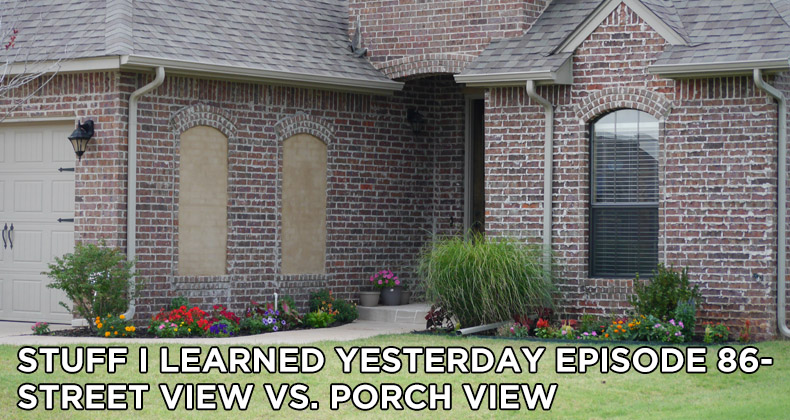 SILY Episode 86-Street View Vs. Porch View