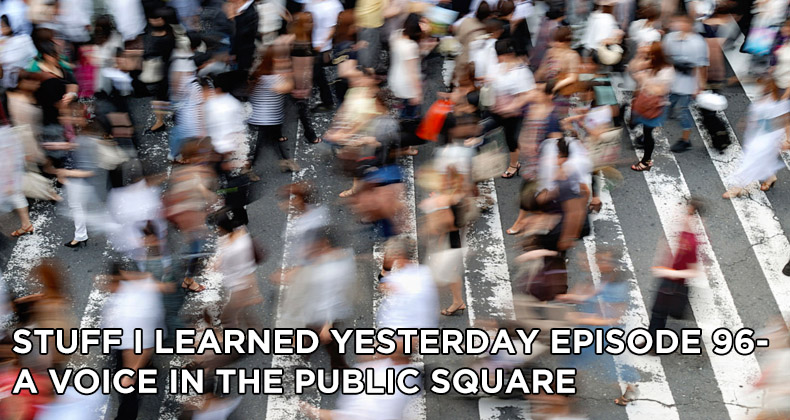 SILY Episode 96-A Voice in the Public Square