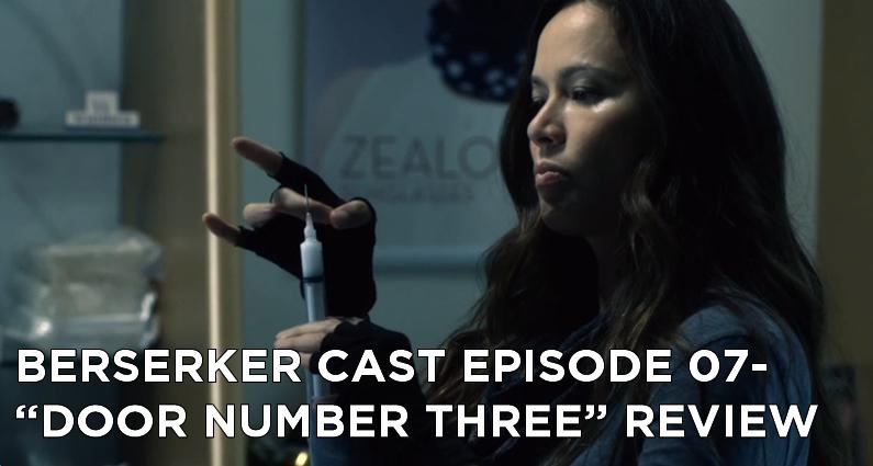 BC 07-Berserker Cast Episode 07-Door Number Three Review