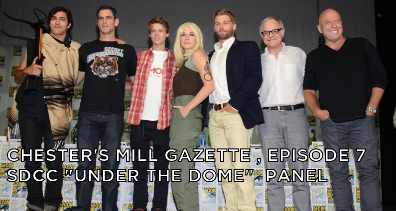 CMG 07-Chester's Mill Gazette Episode 07-San Diego ComicCon Under the Dome Panel