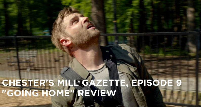 CMG 09-Chester's Mill Gazette Episode 09-Going Home