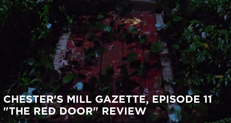 CMG 11-Chester's Mill Gazette Episode 11-The Red Door Review