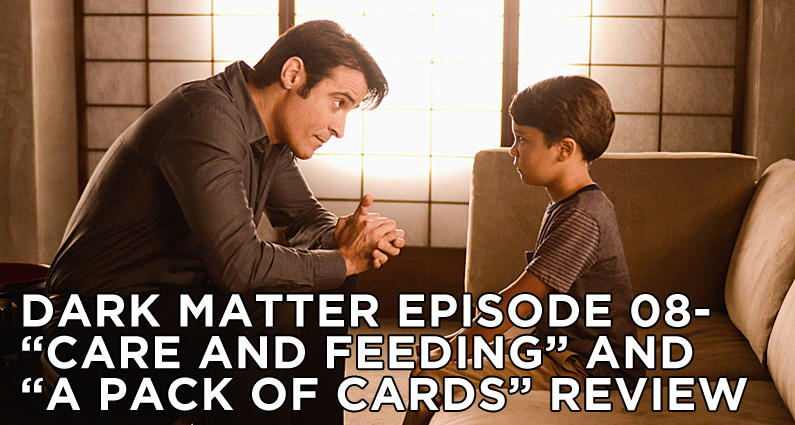 DM 08-Dark Matter 08-Care and Feeding and A Pack of Cards Review