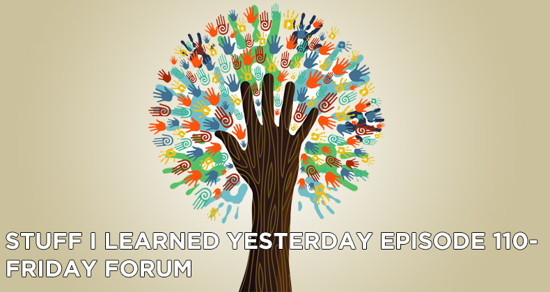SILY Episode 110-Friday Forum