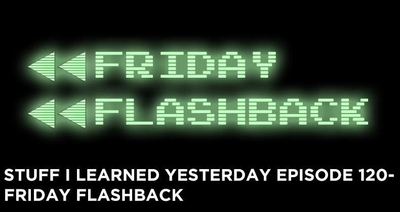 SILY Episode 120- Friday Flashback